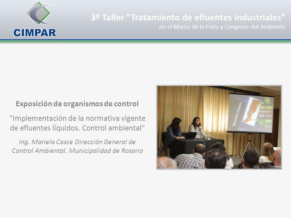 3º Taller Tratamiento de efluentes industriales en el Marco de la Feria y Congreso del Ambiente Exposición de organismos de control