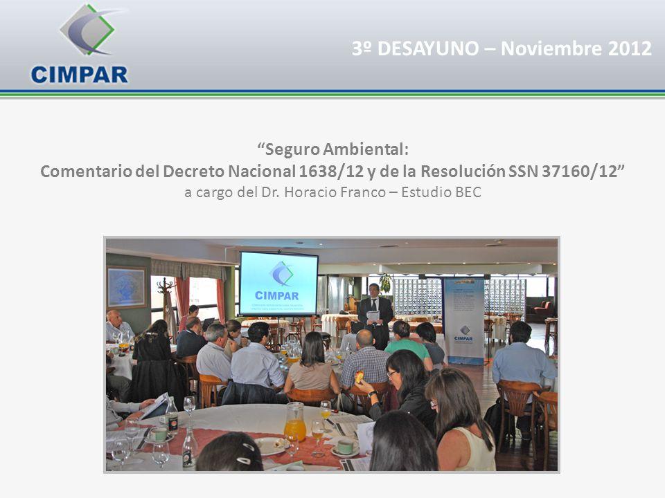 Seguro Ambiental: Comentario del Decreto Nacional 1638/12 y de la Resolución SSN 37160/12 a cargo del Dr. Horacio Franco – Estudio BEC 3º DESAYUNO – N