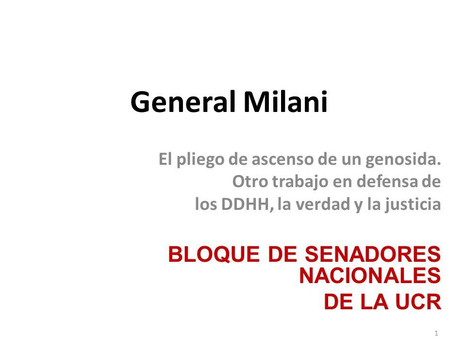 EN SINTESIS 1.Milani mintió.Participó del Operativo Independencia en Tucumán y La rioja.