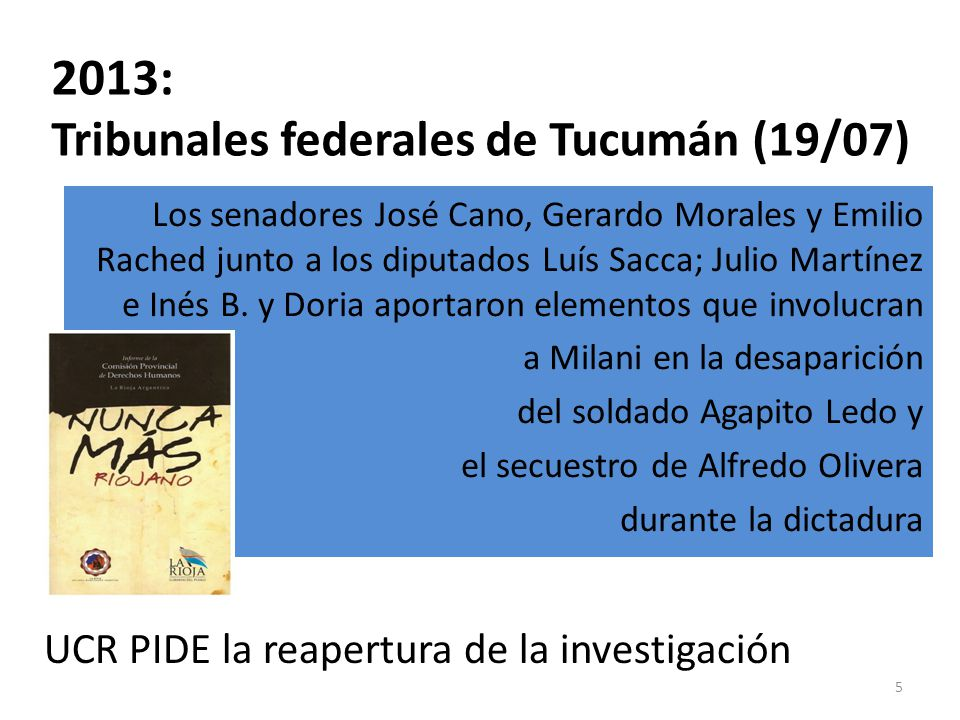 2013: Tribunales federales de Comodoro Py (24/07) UCR denunció al secretario de Derechos Humanos Juan Martín Fresneda por incumplimiento de su deber de funcionario público.