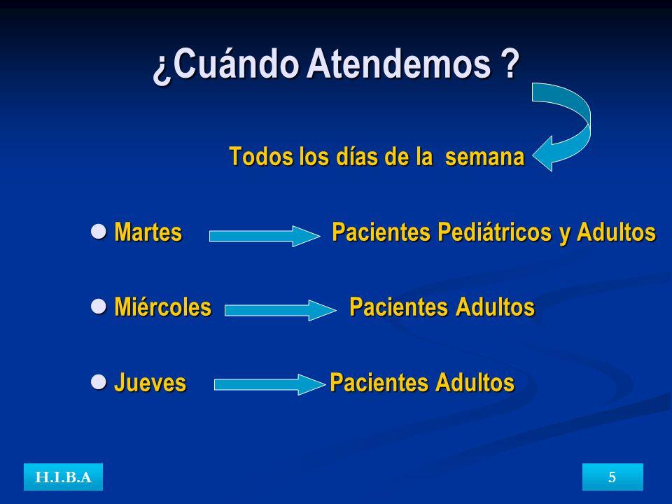¿Cuándo Atendemos ? Todos los días de la semana Martes Pacientes Pediátricos y Adultos Martes Pacientes Pediátricos y Adultos Miércoles Pacientes Adul