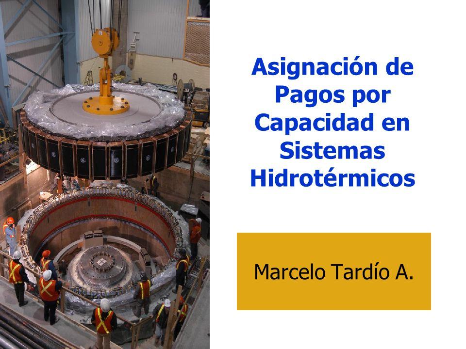Asignación de Capacidad La asignación para las centrales hidroeléctricas se realiza con base a la disponibilidad de la central y depende de sus componente aleatorio: –La hidrología.