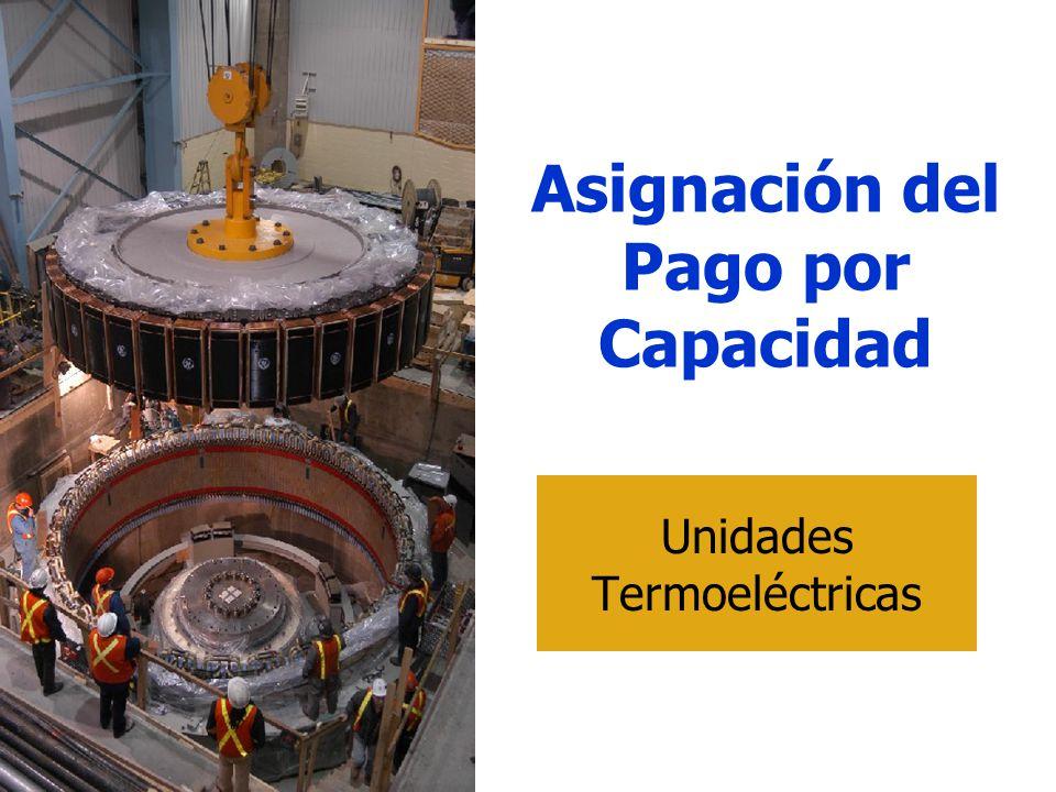 Asignación del Pago por Capacidad Unidades Termoeléctricas