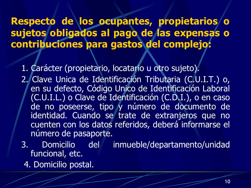 10 Respecto de los ocupantes, propietarios o sujetos obligados al pago de las expensas o contribuciones para gastos del complejo: 1.