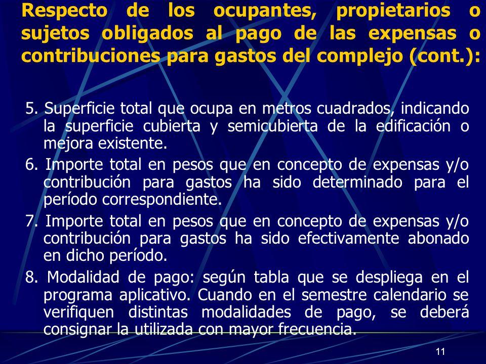 11 Respecto de los ocupantes, propietarios o sujetos obligados al pago de las expensas o contribuciones para gastos del complejo (cont.): 5.