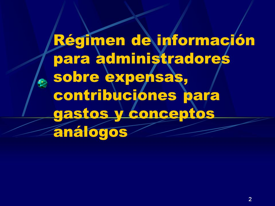 2 Régimen de información para administradores sobre expensas, contribuciones para gastos y conceptos análogos