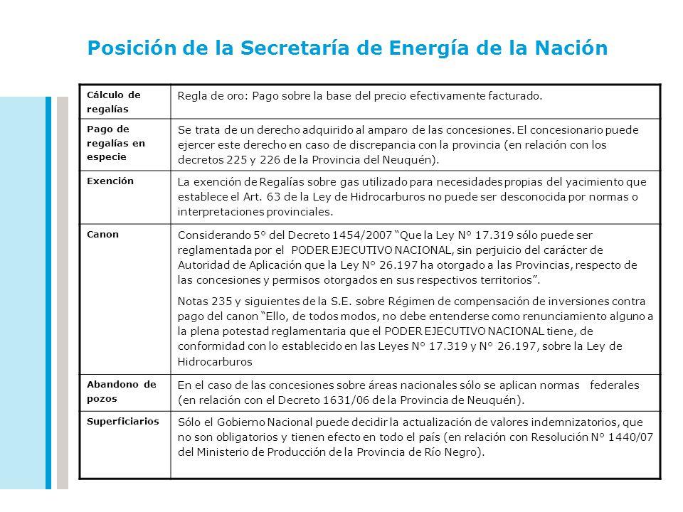 Posición de la Secretaría de Energía de la Nación Cálculo de regalías Regla de oro: Pago sobre la base del precio efectivamente facturado. Pago de reg