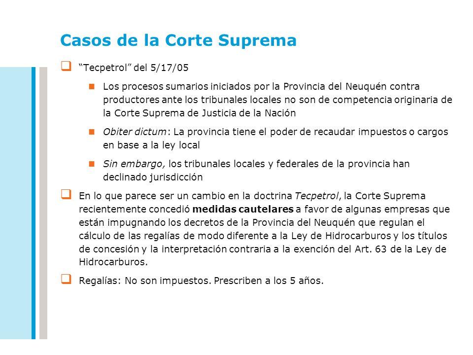 Casos de la Corte Suprema Tecpetrol del 5/17/05 Los procesos sumarios iniciados por la Provincia del Neuquén contra productores ante los tribunales lo