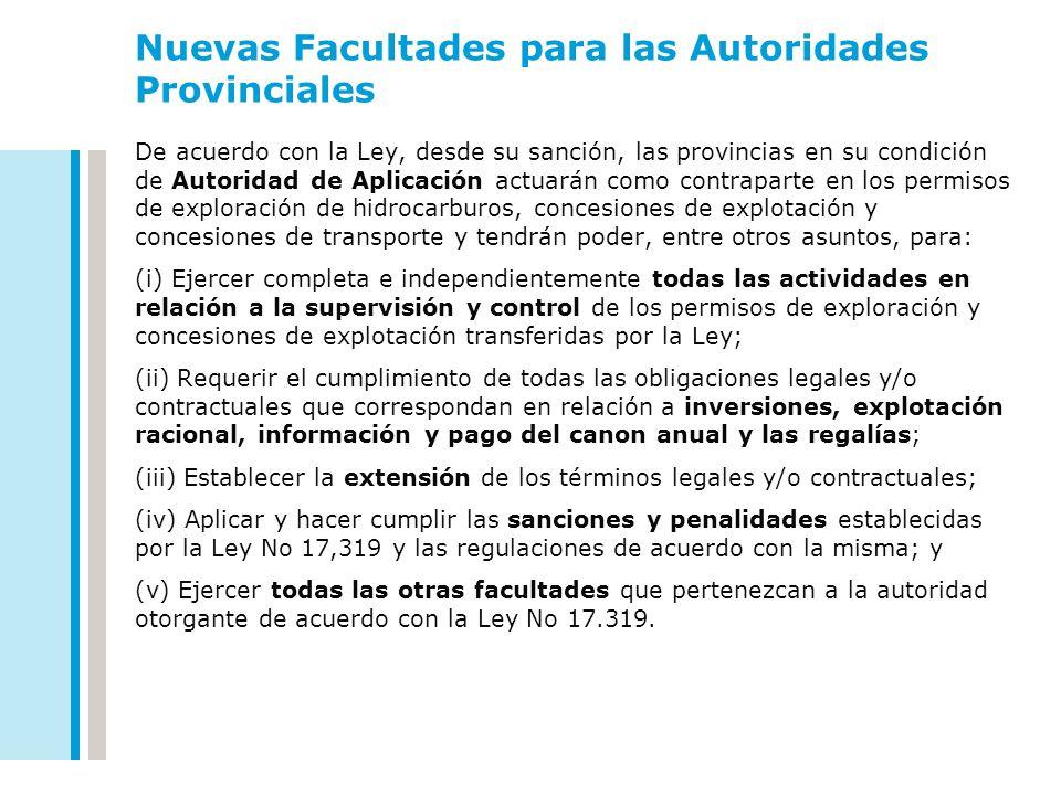 Nuevas Facultades para las Autoridades Provinciales De acuerdo con la Ley, desde su sanción, las provincias en su condición de Autoridad de Aplicación