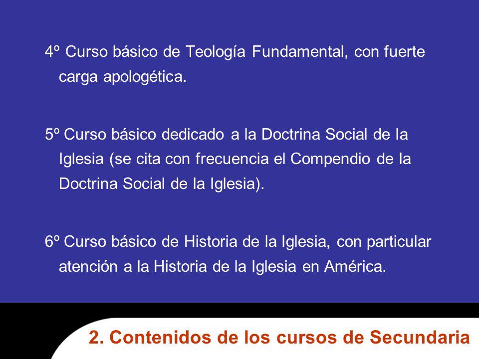 4º Curso básico de Teología Fundamental, con fuerte carga apologética.