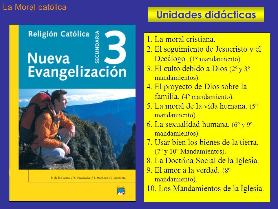 1.La moral cristiana. 2. El seguimiento de Jesucristo y el Decálogo.