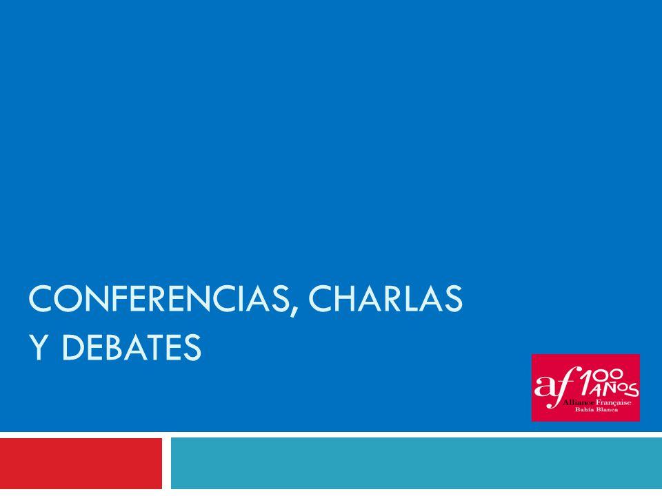 CONFERENCIAS, CHARLAS Y DEBATES