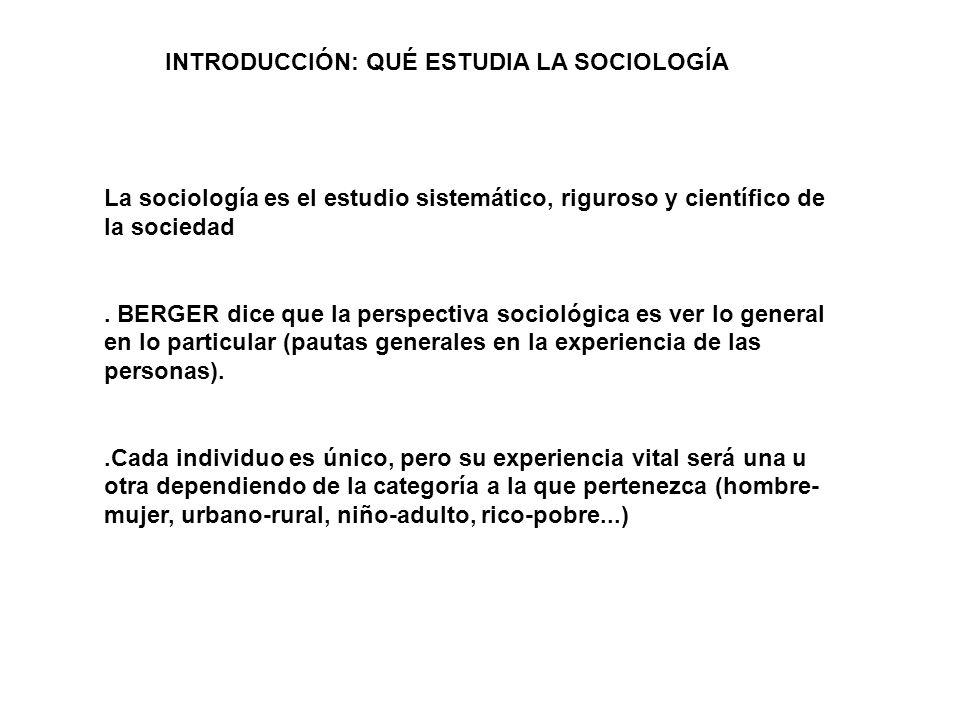 La sociología es el estudio sistemático, riguroso y científico de la sociedad. BERGER dice que la perspectiva sociológica es ver lo general en lo part