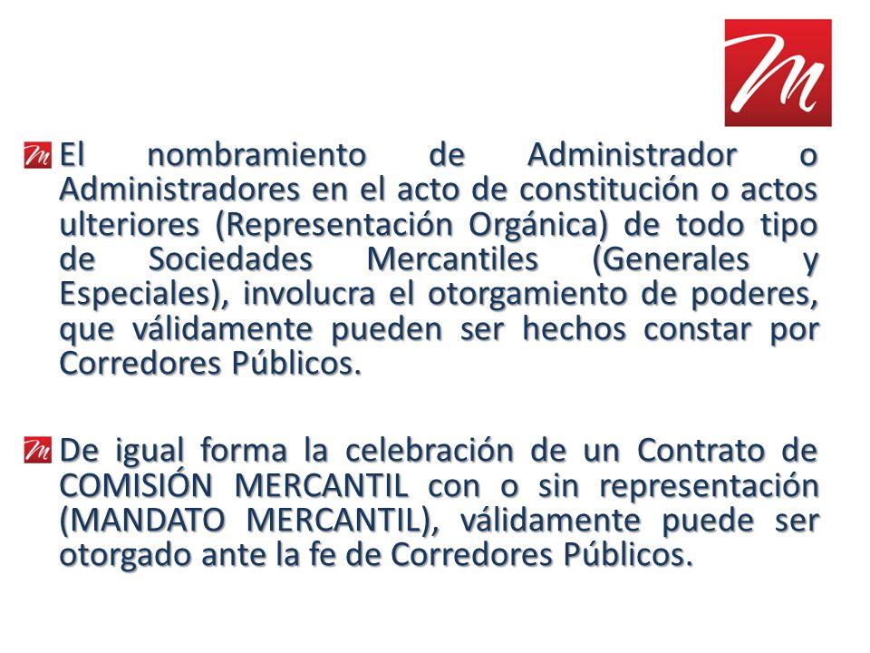 El nombramiento de Administrador o Administradores en el acto de constitución o actos ulteriores (Representación Orgánica) de todo tipo de Sociedades