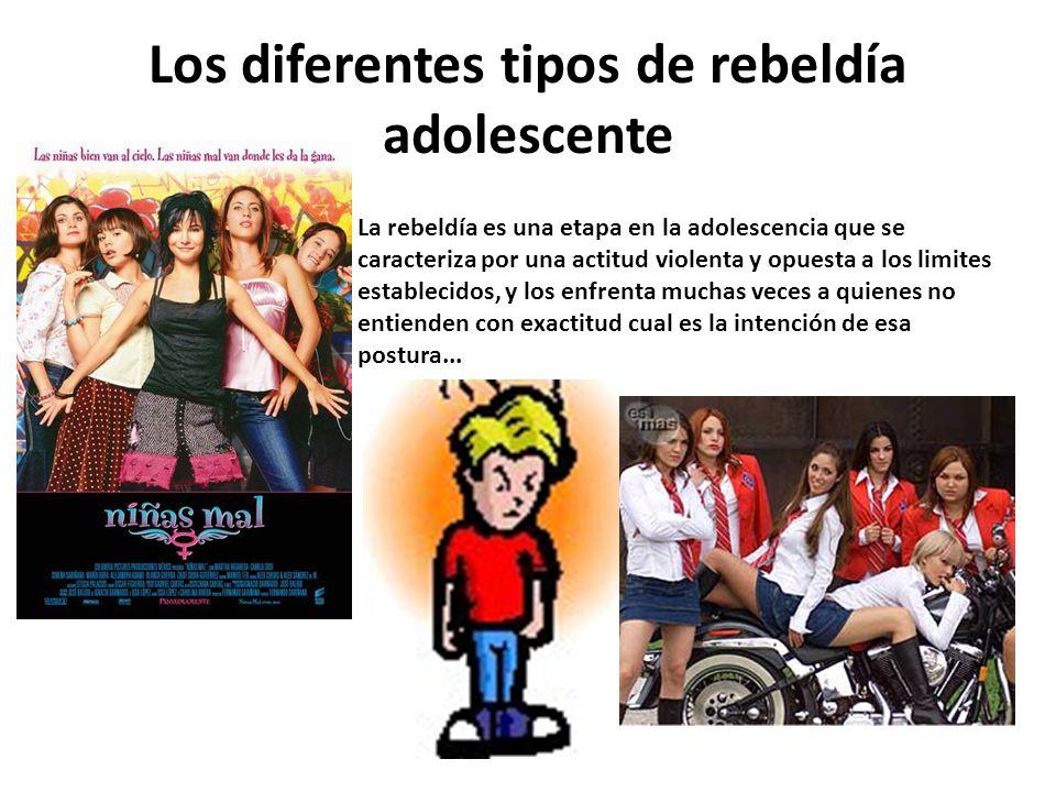Los diferentes tipos de rebeldía adolescente La rebeldía es una etapa en la adolescencia que se caracteriza por una actitud violenta y opuesta a los l