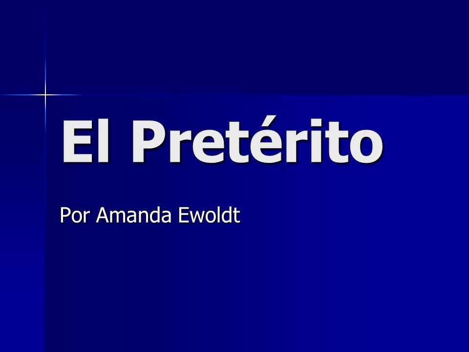 El Pretérito Por Amanda Ewoldt