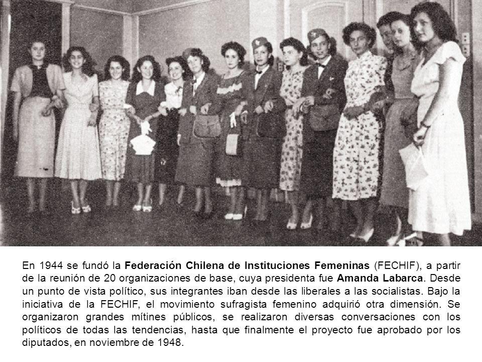 En 1944 se fundó la Federación Chilena de Instituciones Femeninas (FECHIF), a partir de la reunión de 20 organizaciones de base, cuya presidenta fue A