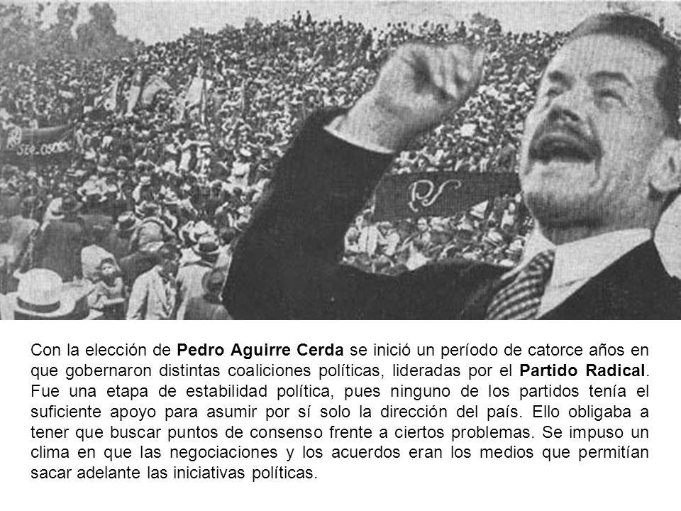 Con la elección de Pedro Aguirre Cerda se inició un período de catorce años en que gobernaron distintas coaliciones políticas, lideradas por el Partid