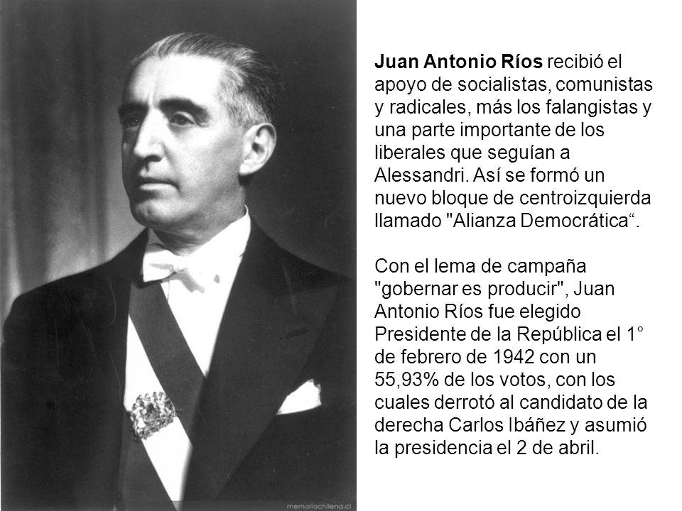 Juan Antonio Ríos recibió el apoyo de socialistas, comunistas y radicales, más los falangistas y una parte importante de los liberales que seguían a A