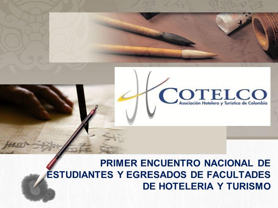 PRIMER ENCUENTRO NACIONAL DE ESTUDIANTES Y EGRESADOS DE FACULTADES DE HOTELERIA Y TURISMO