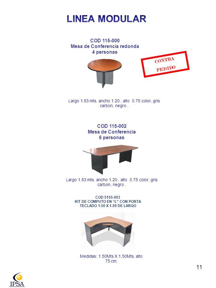 11 COD 115-002 Mesa de Conferencia 6 personas Largo 1.83 mts, ancho 1.20, alto 0.75 color, gris carbon, negro. CONTRA PEDIDO COD 115-000 Mesa de Confe