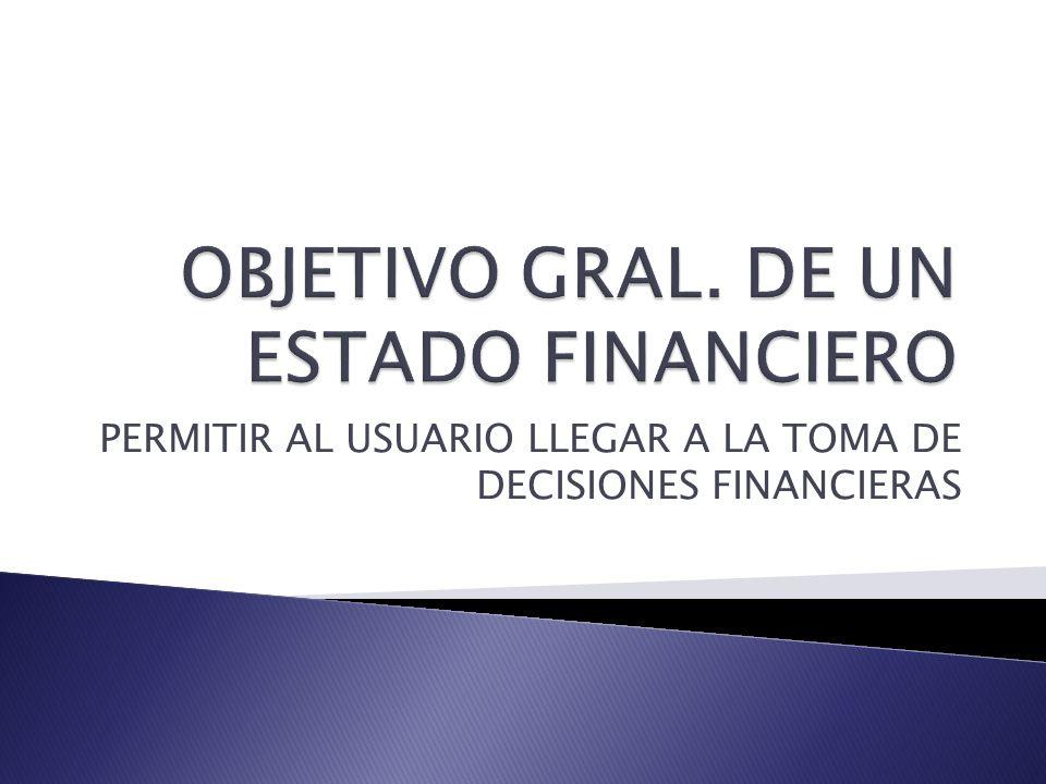 PERMITIR AL USUARIO LLEGAR A LA TOMA DE DECISIONES FINANCIERAS