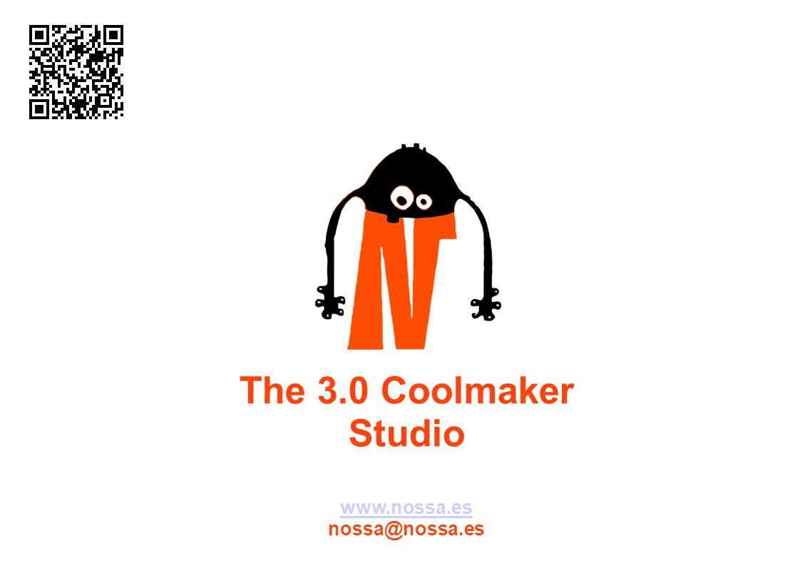 The 3.0 Coolmaker Studio www.nossa.es nossa@nossa.es