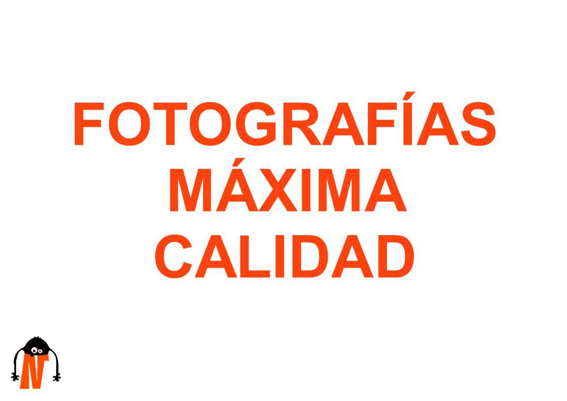FOTOGRAFÍAS MÁXIMA CALIDAD