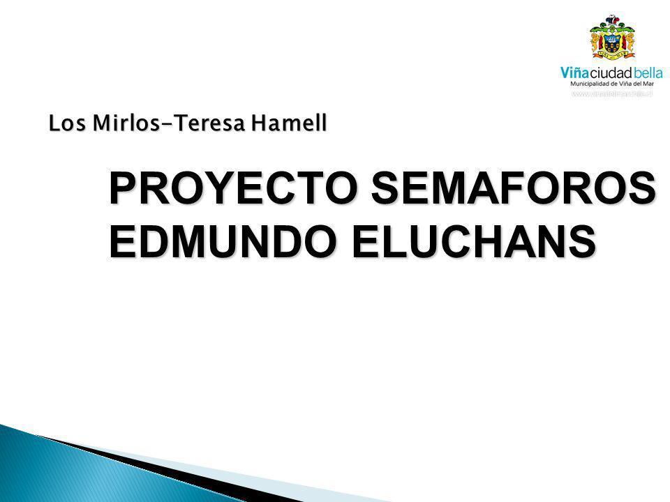 Los Mirlos-Teresa Hamell PROYECTO SEMAFOROS PROYECTO SEMAFOROS EDMUNDO ELUCHANS EDMUNDO ELUCHANS