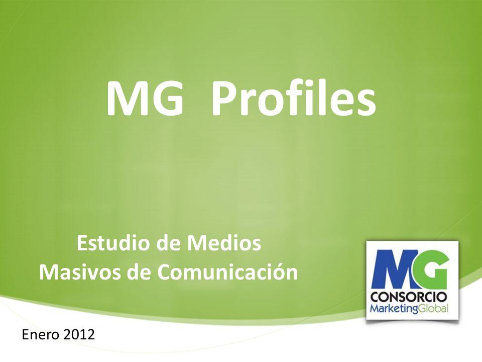 El material es solo ejemplo de la presentación ejecutiva. Los datos no son reales. Estudio de Medios Masivos de Comunicación Enero 2012 MG Profiles