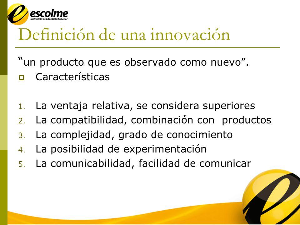 Definición de una innovación un producto que es observado como nuevo.