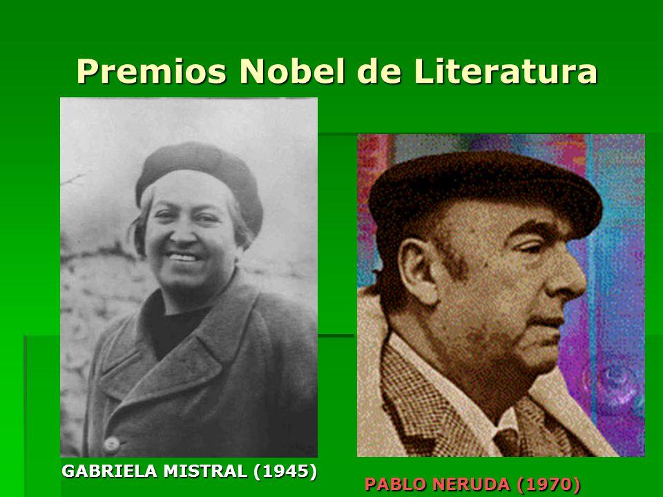 Premios Nobel de Literatura GABRIELA MISTRAL (1945) PABLO NERUDA (1970)