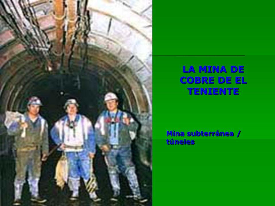 LA MINA DE COBRE DE EL TENIENTE Mina subterránea / túneles