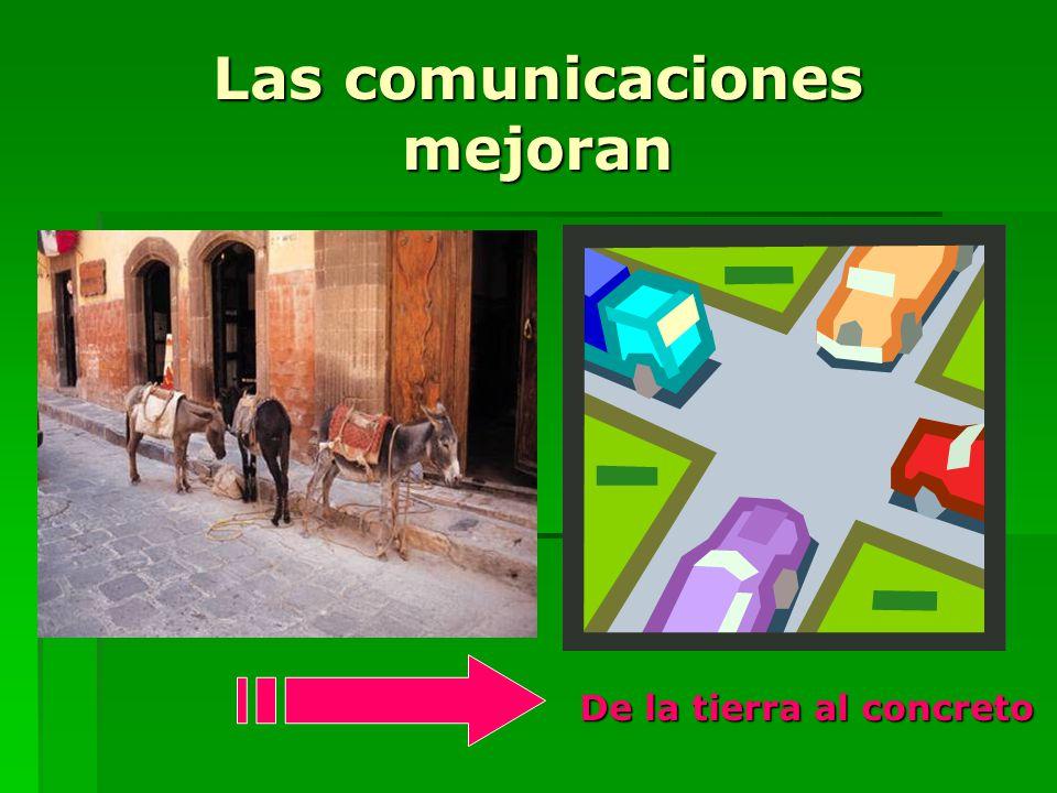 Las comunicaciones mejoran De la tierra al concreto