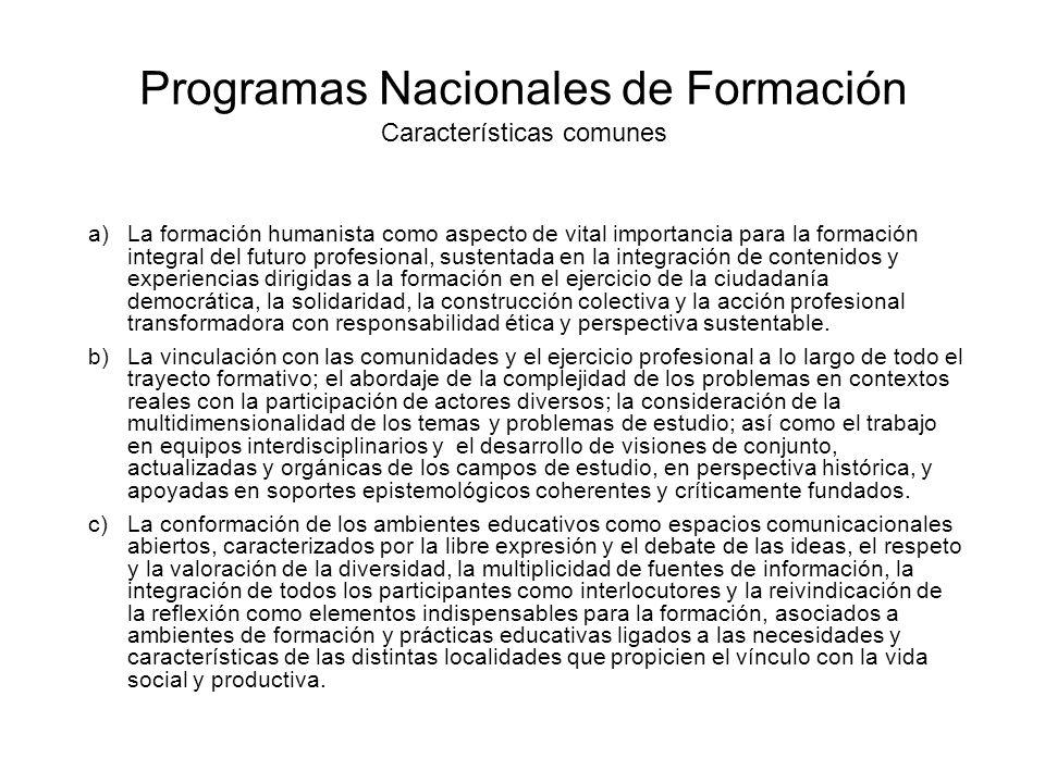 Programas Nacionales de Formación Características comunes a)La formación humanista como aspecto de vital importancia para la formación integral del fu