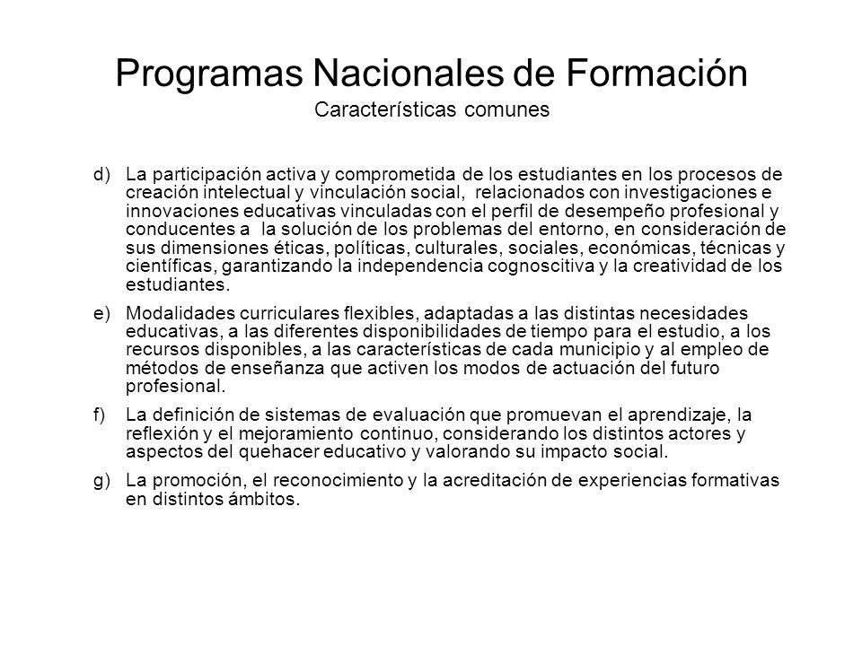 Programas Nacionales de Formación Características comunes d)La participación activa y comprometida de los estudiantes en los procesos de creación inte