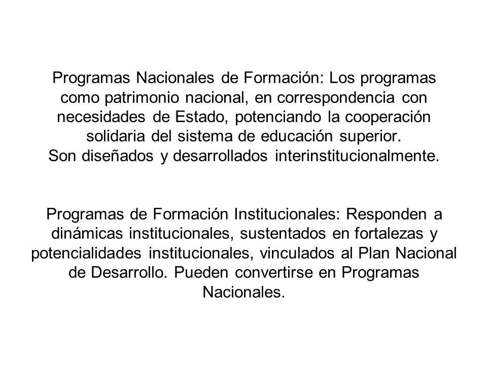Programas Nacionales de Formación: Los programas como patrimonio nacional, en correspondencia con necesidades de Estado, potenciando la cooperación so