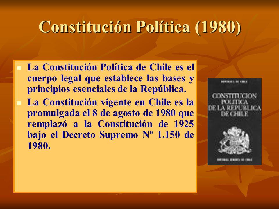 Constitución Política (1980) La Constitución Política de Chile es el cuerpo legal que establece las bases y principios esenciales de la República. La