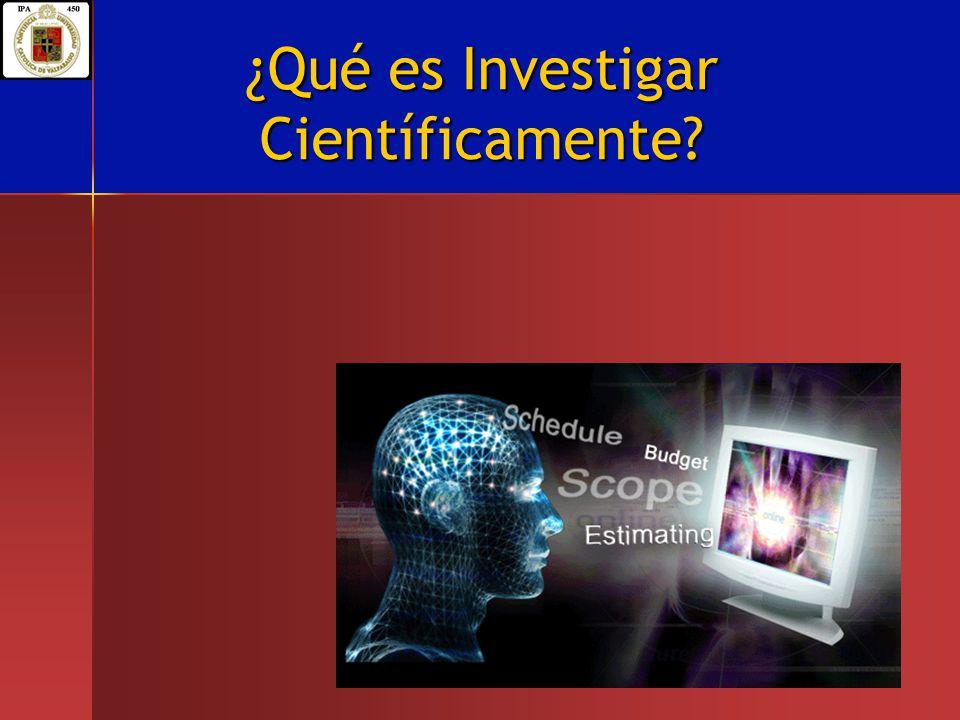 ¿Qué es Investigar Científicamente?
