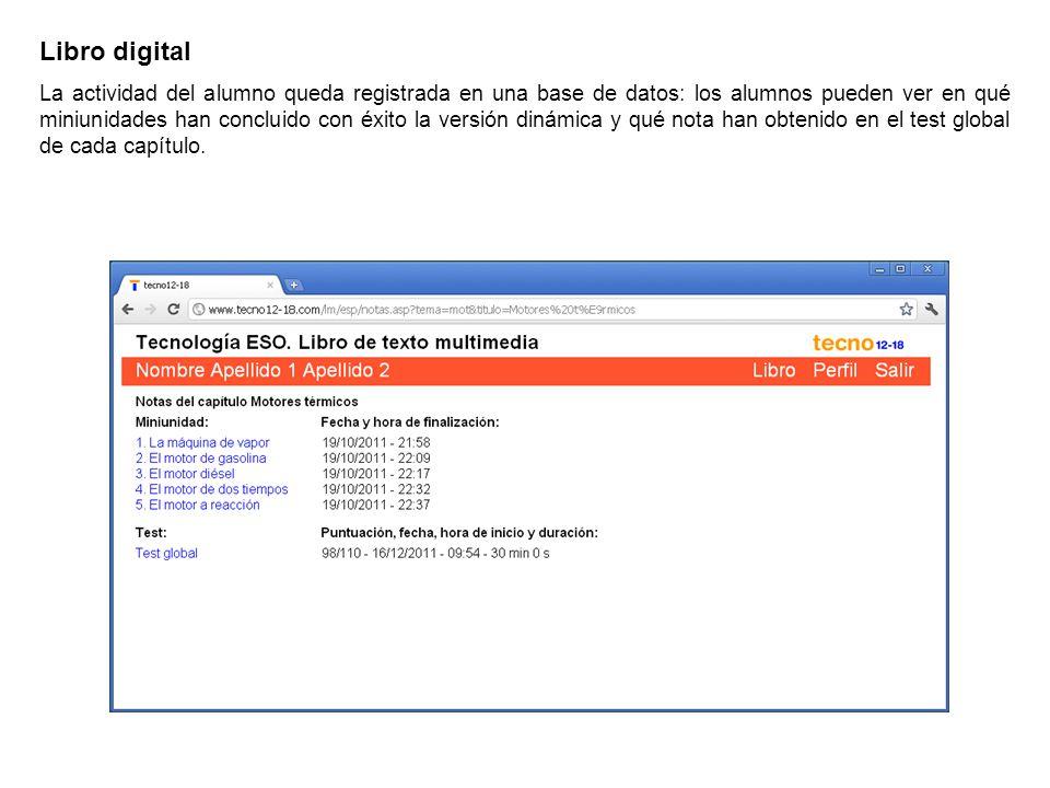 Libro digital La actividad del alumno queda registrada en una base de datos: los alumnos pueden ver en qué miniunidades han concluido con éxito la ver