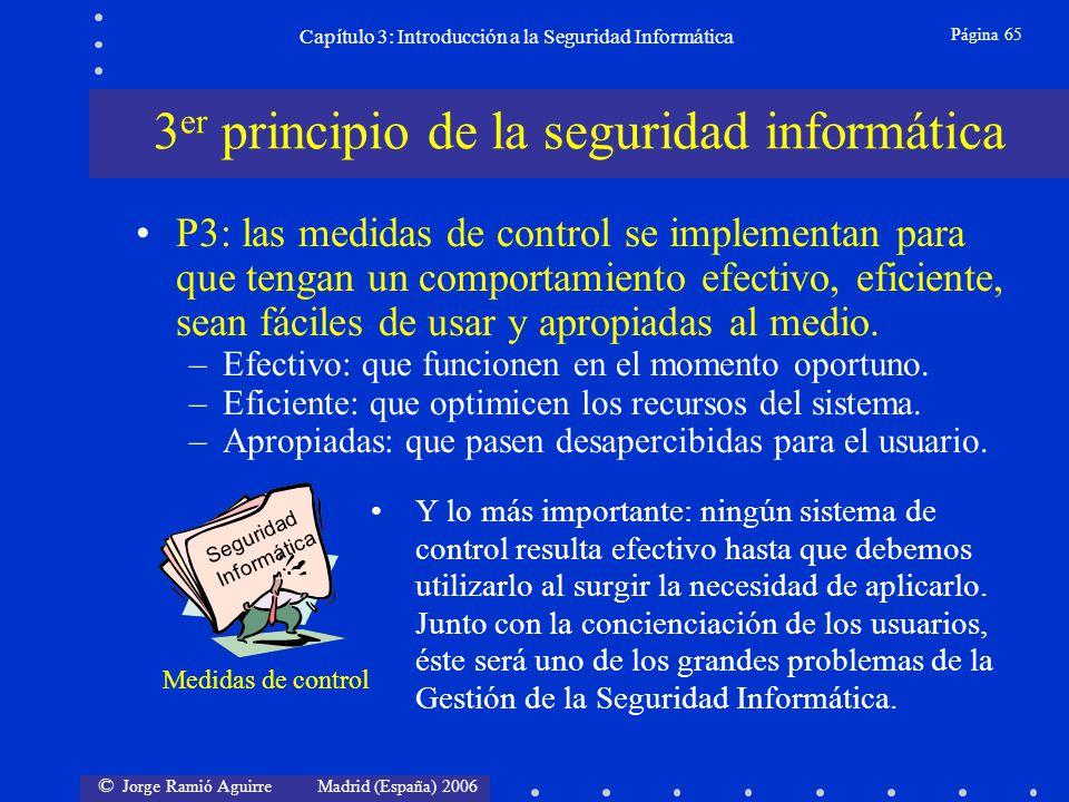 © Jorge Ramió Aguirre Madrid (España) 2006 Página 65 Capítulo 3: Introducción a la Seguridad Informática P3: las medidas de control se implementan par