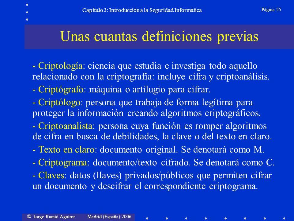 © Jorge Ramió Aguirre Madrid (España) 2006 Página 55 Capítulo 3: Introducción a la Seguridad Informática - Criptología: ciencia que estudia e investig