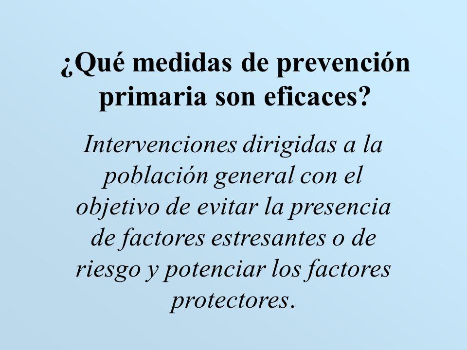 ¿Qué medidas de prevención primaria son eficaces? Intervenciones dirigidas a la población general con el objetivo de evitar la presencia de factores e