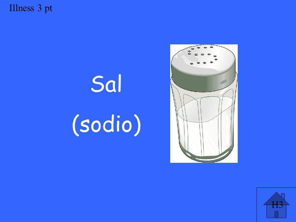Illness 3 pt Sal (sodio)