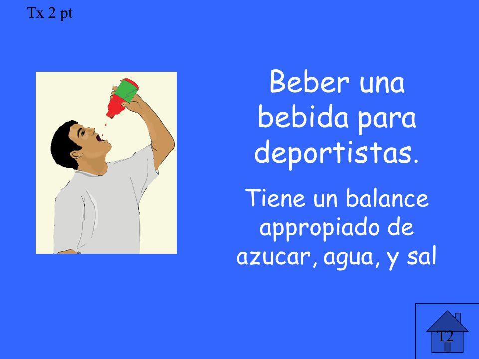 Tx 2 pt Beber una bebida para deportistas. Tiene un balance appropiado de azucar, agua, y sal