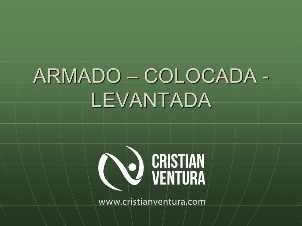 ARMADO – COLOCADA - LEVANTADA