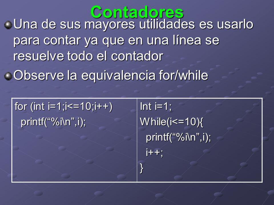 Contadores Una de sus mayores utilidades es usarlo para contar ya que en una línea se resuelve todo el contador Observe la equivalencia for/while for