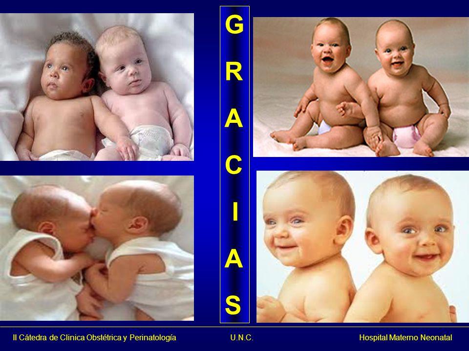 II Cátedra de Clinica Obstétrica y Perinatología U.N.C. Hospital Materno Neonatal G R A C I A S
