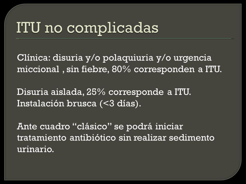 2) ITU alta o pielonefritis Cuando existe compromiso renal Clínica: fiebre, dolor lumbar, dolor en ángulo costovertebral, dolor abdominal, náuseas o vómitos.