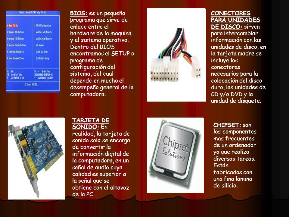 BIOS: es un pequeño programa que sirve de enlace entre el hardware de la maquina y el sistema operativo.